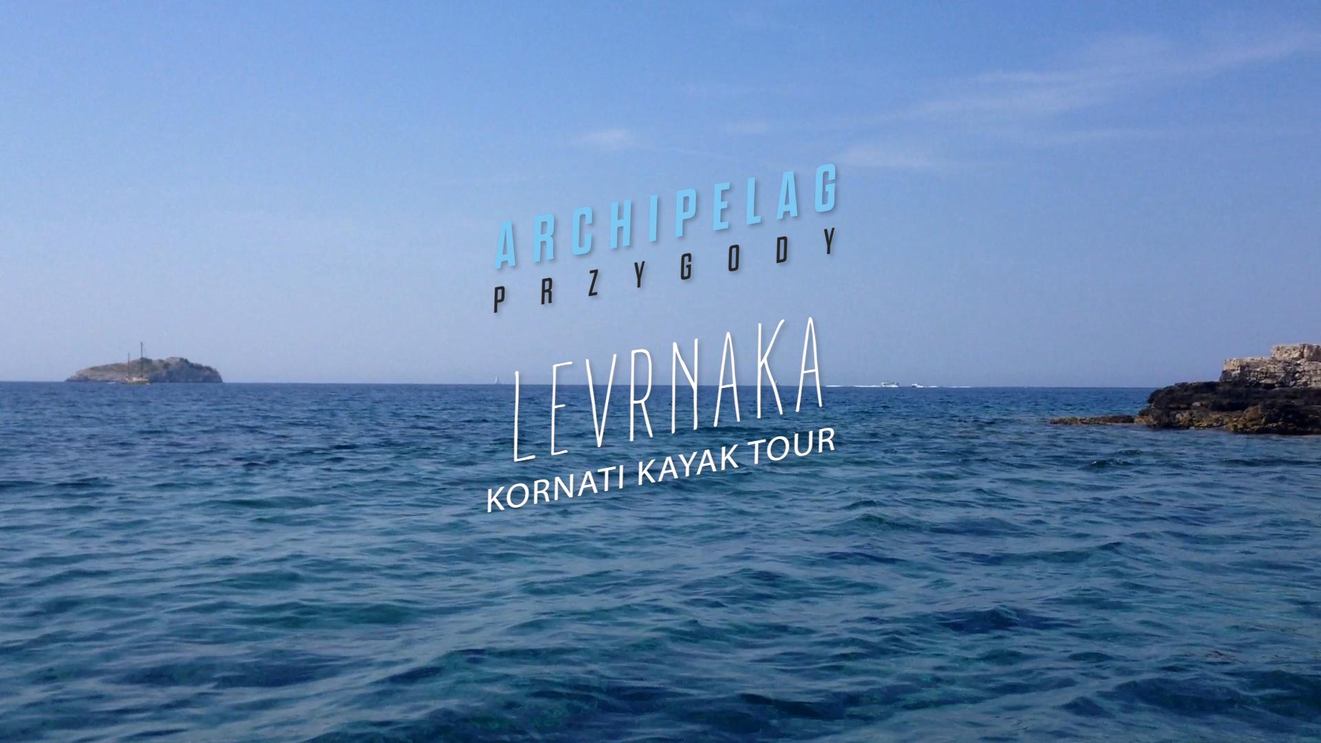 KORNATI KAYAK TOUR – Levrnaka (Film)